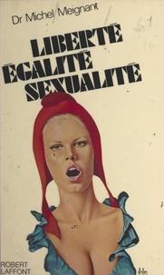 Michel Meignant - Liberté-égalité-sexualité.