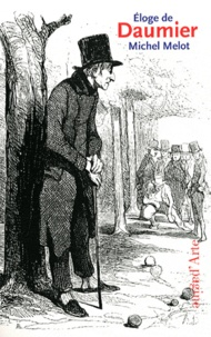 Michel Melot - Eloge de Daumier.