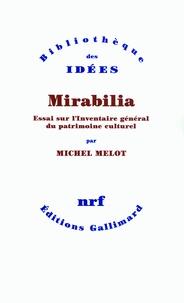 Michel Melot - Mirabilia - Essai sur l'inventaire général du patrimoine culturel.