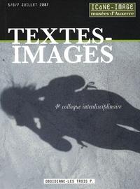 Michel Melot - Textes-Images - Actes du 4e colloque interdisciplinaire Icône-Image, Musées d'Auxerre, les 5, 6 et 7 juillet 2007.