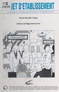 Michel Mendès-Végua et Régis Demounem - Projet d'établissement : élaboration, présentation, validation.
