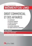 Michel Menjucq - Droit commercial et des affaires - Le commerçant, Les actes de commerce, Le fonds de commerce, Le bail commercial, Les contrats commerciaux, Les règles de droit de la concurrence.