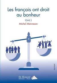 Michel Menneson - Les français ont droit au bonheur - Tome 2.