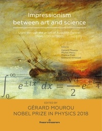 Michel Menu et Gérard Mourou - Impressionism between art and science - Light through the prism of Augustin Fresnel (from 1790 to 1900).