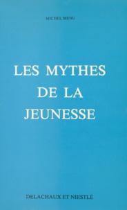 Michel Menu - Les mythes de la jeunesse.