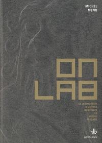 Michel Menu - OnLAB - Le laboratoire d'oeuvres nouvelles de Michel Paysant.