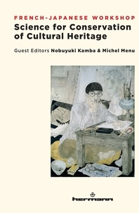 Michel Menu et Nobuyuki Kamba - Science for Conservation of Cultural Heritage - French-Japanese Workshop.