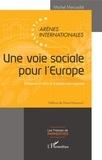 Michel Mercadié - Une voie sociale pour l'Europe - Emergence et luttes de la société civile organisée.