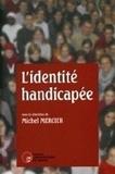 Michel Mercier - L'identité handicapée.