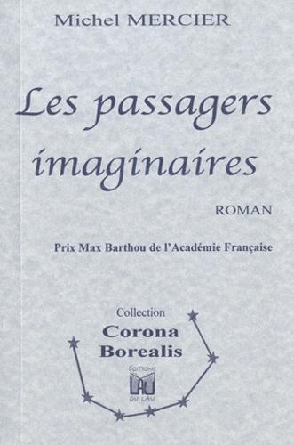 Michel Mercier - Les passagers imaginaires.