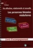 Michel Mercier - Les personnes blessées médullaires - Vie affective, relationnelle et sexuelle. 3 DVD