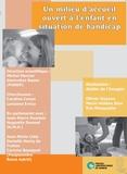 Michel Mercier et Geneviève Bazier - Un milieu d'accueil ouvert à l'enfant en situation de handicap. 1 DVD