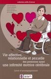 Michel Mercier - Vie affective, vie relationnelle et sexuelle des personnes ayant une infirmité motrice cérébrale - Livret d'accompagnement.