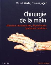 Chirurgie de la main - Affections rhumatismales, dégénératives. Syndromes canalaires.pdf