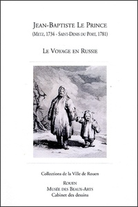 Michel Mervaud et Diederik Bakhuÿs - Jean-Baptiste Leprince (1734-1781) - Le Voyage en Russie.
