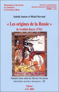 "Michel Mervaud - ""Les origines de la Russie"" - de Gottlieb Bayer 1741."