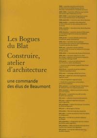 Les Bogues du Blat - Construire, atelier darchitecture - Une commande des élus de Beaumont.pdf