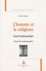 Michel Meslin - L'homme et le religieux - Essai d'anthropologie.