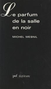 Michel Mesnil et  Collectif - Le parfum de la salle en noir.