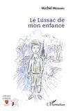 Michel Messahel - Le Lussac de mon enfance.