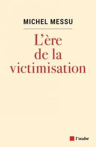Michel Messu - L'ère de la victimisation.