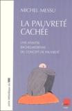 Michel Messu - La pauvreté cachée - Une analyse bachelardienne du concept de pauvreté.