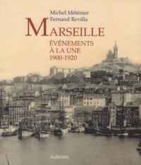 Michel Méténier et Fernand Revilla - Marseille 1900-1920 - Evénements à la une.