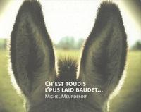 Michel Meurdesoif - Ch'est toudis l'plus laid baudet... - Edition bilingue français-picard.