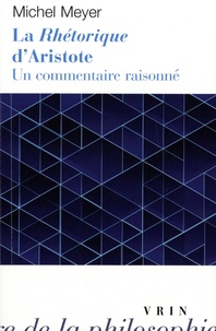 Michel Meyer - La rhétorique d'Aristote - Un commentaire raisonné.