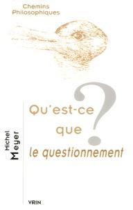 Michel Meyer - Qu'est-ce que le questionnement ?.
