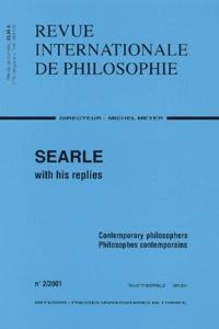 Michel Meyer et  Collectif - Revue internationale de philosophie N° 2/2001 Juin 2001 : Searle with his replies. - Philosophes contemporains : Contemporary Philosophers.