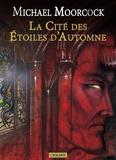 Michel Michaud et Michael Moorcock - La Cité des Étoiles d'Automne - Von Bek, T2.