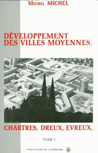 Développement des villes moyennes. Chartres, Dreux, Evreux, 2 volumes