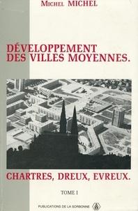 Michel Michel - Développement des villes moyennes. Chartres, Dreux, Evreux - TomeII.