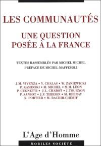 Michel Michel et  Collectif - Les communautés. - Une question posée à la France.
