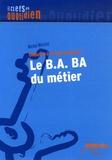 Michel Micossi - Le B.A. BA du métier - Débuter à l'école primaire.