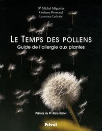 Michel Miguéres et Corinne Brossard - Le Temps des pollens - Guide de l'allergie aux plantes.