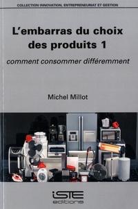 Michel Millot - L'embarras du choix des produits 1 - Comment consommer différemment.
