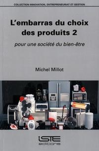 Michel Millot - L'embarras du choix des produits 2 - Pour une société du bien-être.