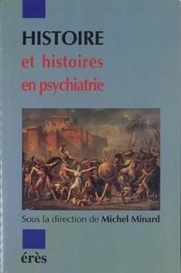 Michel Minard - Histoire et histoires en psychiatrie.
