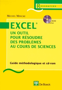 Rhonealpesinfo.fr Excel, un outil pour résoudre des problèmes au cours de sciences. Guide méthodologique, avec CD-ROM Image