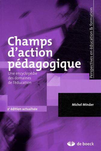Michel Minder - Champs d'action pédagogique - Une encyclopédie des domaines de l'éducation.