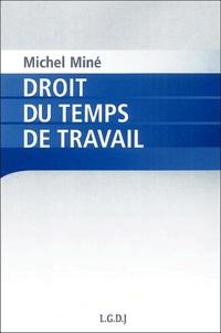 Michel Miné - Droit du temps de travail.