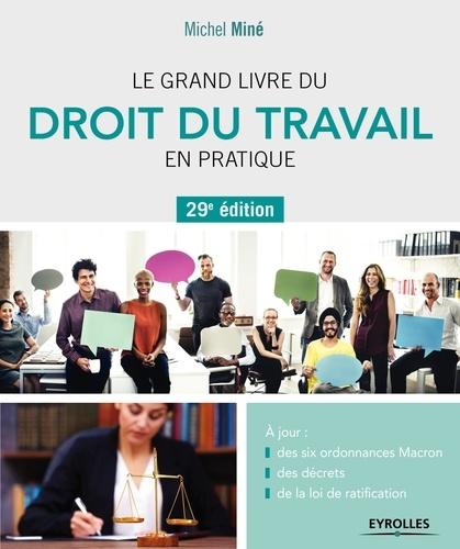 Le grand livre du droit du travail en pratique - Michel Miné - 9782212415117 - 26,99 €