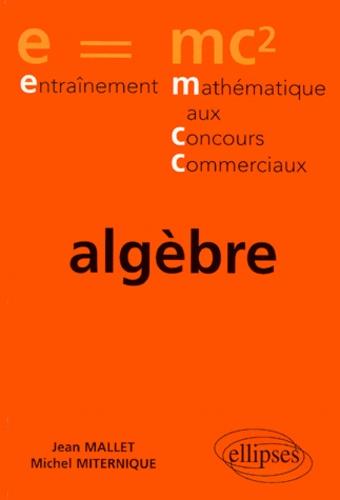 Michel Miternique et Jean Mallet - Algèbre.