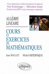 Michel Miternique et Jean Mallet - Cours et exercices de mathématiques - Tome 4, Algèbre linéaire.