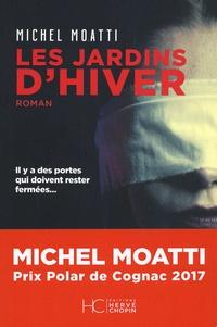 Michel Moatti - Les jardins d'hiver.