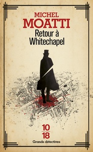 Michel Moatti - Retour à Whitechapel.