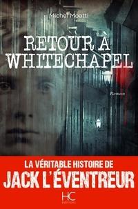 Michel Moatti et Stéphane Durand-Souffland - Roman  : Retour à Whitechapel.