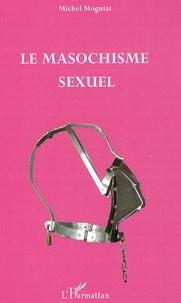 Michel Mogniat - Le masochisme sexuel.